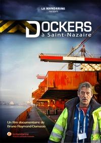 Bruno Raymond-Damasio - Dockers à Saint-Nazaire. 1 DVD