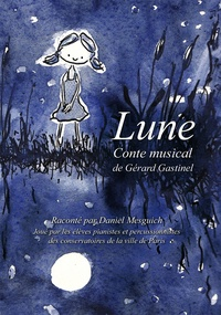 Gérard Gastinel - Lune - Conte musical. 1 DVD