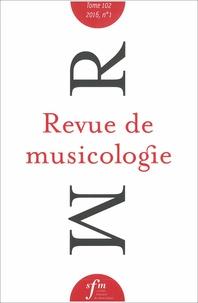 Société Française Musicologie - Revue de musicologie Tome 102 N° 2 (2016) : .