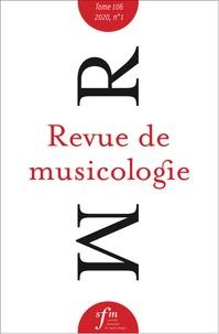 Société Française Musicologie - Revue de musicologie Tome 106 N° 1 (2020) : .