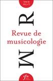 Société Française Musicologie - Revue de musicologie Tome 99 N° 2 (2013) : .