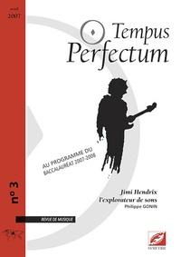 Philippe Gonin - Tempus Perfectum N° 3 : Jimi Hendrix, l'explorateur de sons.