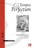 Benoît Dratwicki - Tempus Perfectum N° 4 : L'éducation musicale de Louis XV.