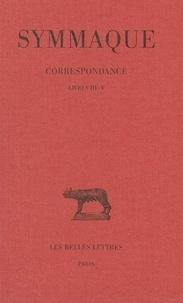 Symmaque - Correspondance - Tome 2, Livres III-V.