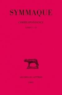 Symmaque et Jean-Pierre Callu - Lettres. - tome 1 : livres I-II.