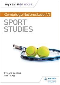 Symond Burrows et Sue Young - My Revision Notes: Cambridge National Level 1/2 Sport Studies.