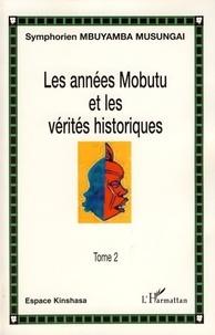 Symphorien Mbuyamba-Musungai - Les années Mobutu et les vérités historiques Tome 2.