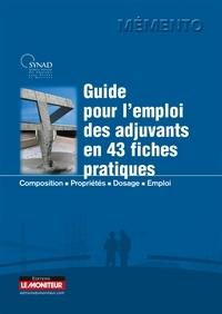 Accentsonline.fr Guide pratique de l'emploi des adjuvants en 43 fiches pratiques - Composition, propriétés, dosage, emploi Image
