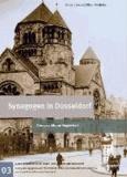 Synagogen in Düsseldorf - Von 1712 bis zur Gegenwart.