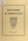 Syndicat d'Initiative d'Abbevi - Histoire d'Abbeville.