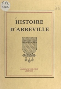 Syndicat d'Initiative d'Abbevi - Histoire d'Abbeville.