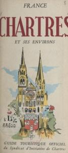 Syndicat d'initiative de Chart - Chartres - Île de France, ville d'art, sa cathédrale.