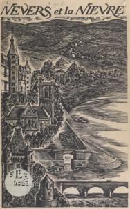 SYNDICAT D'INITIATIVE et Édouard Bélile - Nevers et la Nièvre - Vaux de Loire, de la Nièvre, du Beuvron et de l'Yvonne.