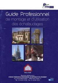 Syndicat de l'échafaudage - Guide professionnel de montage et d'utilisation des échafaudages.