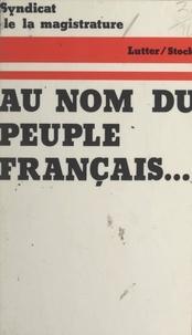 Syndicat de la magistrature et Jean-Marie Borzeix - Au nom du peuple français.