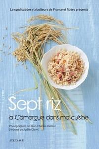 Syndicat des riziculteurs - Sept riz, la Camargue dans ma cuisine.