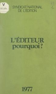 Syndicat National de l'Edition et Yvon Chotard - L'éditeur, pourquoi ?.