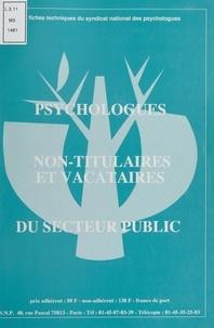 Syndicat national des psycholo et  Collectif - Psychologues non-titulaires et vacataires du secteur public.