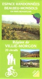 Syndic.Région Beaujeu-Monsols - Espace randonnées Beaujeu-Monsols en pays beaujolais - Région de Villié-Morgon, 20 circuits.