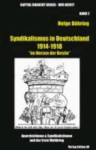 """Syndikalismus in Deutschland 1914-1918 - """"Im Herzen der Bestie""""."""
