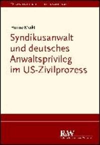 Syndikusanwalt und deutsches Anwaltsprivileg im US-Zivilprozess.