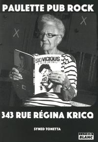 Deedr.fr Paulette Pub Rock - 343 rue Régina Kricq - 100 ans d'histoire, 50 ans de musiques rock Image