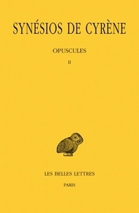 Synésios de Cyrène - Oeuvres - Tome 5, Opuscules 2.