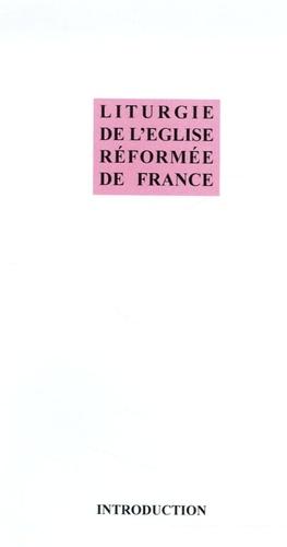 Synode de Mazamet - Livret Liturgie de l'Eglise Réformée de France - Introduction.