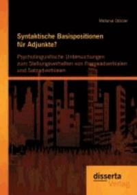 Syntaktische Basispositionen für Adjunkte? Psycholinguistische Untersuchungen zum Stellungsverhalten von Frameadverbialen und Satzadverbialen.
