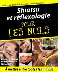 Shiatsu et réflexologie pour les Nuls - Synthia Andrews |