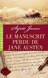 Syrie James - Le manuscrit perdu de Jane Austen.