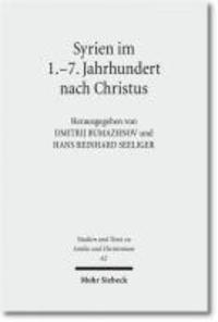 Syrien im 1.-7. Jahrhundert nach Christus - Akten der 1. Tübinger Tagung zum Christlichen Orient (15.-16. Juni 2007).