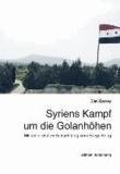 Syriens Kampf um die Golanhöhen - Mit einer ersten Betrachtung zum Bürgerkrieg.