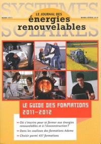 Alain Liébard - Systèmes solaires Hors-série, Mars 201 : Le guide des formations 2011-2012.