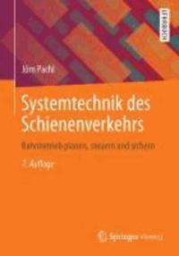 Systemtechnik des Schienenverkehrs - Bahnbetrieb planen, steuern und sichern.