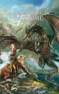Syven - Les Chroniques de Siwès Tome 1 : La guerrière fantôme.