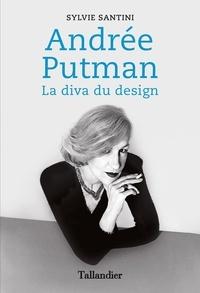 Syvie Santini - Andrée Putman - La diva du design.