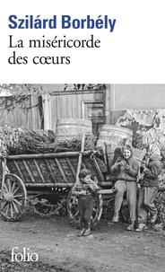 Szilàrd Borbély - La miséricorde des coeurs.