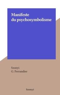 Szonyi et G. Ferrandier - Manifeste du psychosymbolisme.
