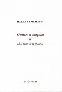 Szpilmann Harry - Genèses et magmas II. À la façon de la phalène.