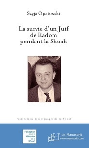 Téléchargez gratuitement des livres électroniques La survie d'un juif de Radom pendant la Shoah RTF MOBI