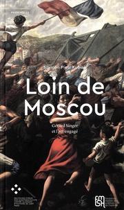 Szymon piotr Kubiak - Loin de Moscou - Gérard Singer et l'art engagé.