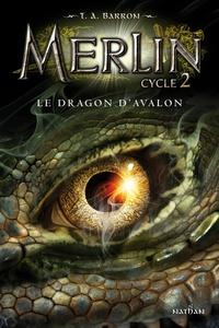 T. A. Barron - Merlin Cycle 2 Tome 1 : Le dragon d'Avalon.