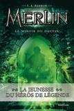 T-A Barron - Merlin Tome 4 : Le miroir du destin.