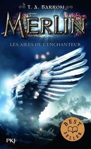 T. A. Barron - Merlin Tome 5 : Les ailes de l'enchanteur.