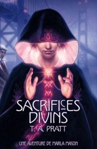 T.A. Pratt - Marla Mason Tome 1 : Sacrifices divins.