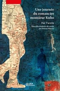 Une journée du romancier monsieur Kubo- Suivi de Le garçon du salon de coiffure - T'aewôn Pak |