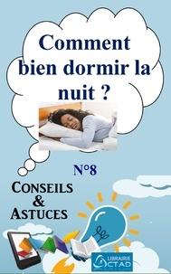 T. Aristide Didier Chabi T. Aristide Didier Chabi et Editions Ctad - Comment bien dormir la nuit ? (Conseils et Astuces).