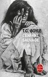 T-C Boyle - L'enfant sauvage.