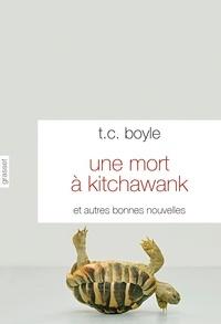 T-C Boyle - Une mort à Kitchawank - Et autres bonnes nouvelles.